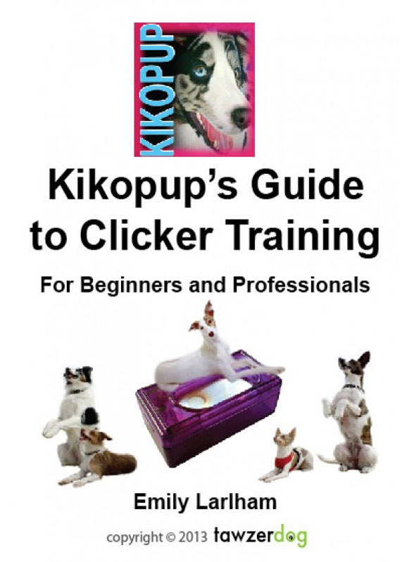 Kikopup's Guide to Clicker Training